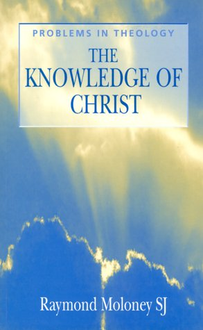 Knowledge of Christ, RAYMOND MOLONEY