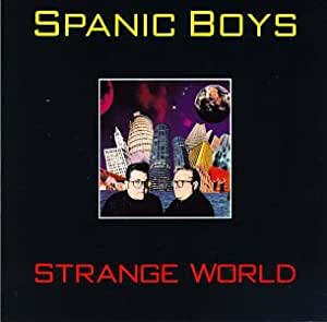 Spanic Boys Strange World