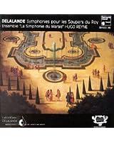 Delalande : Symphonies pour les Soupers du Roy (intégrale)