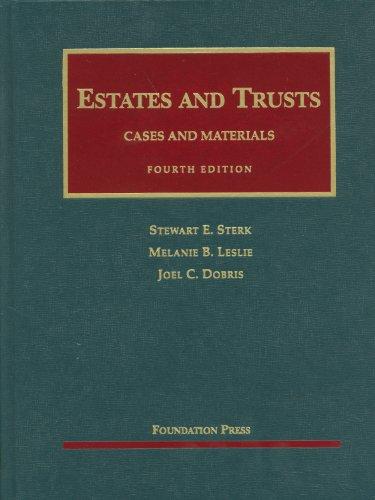 Estates and Trusts, 4th (University Casebook Series)