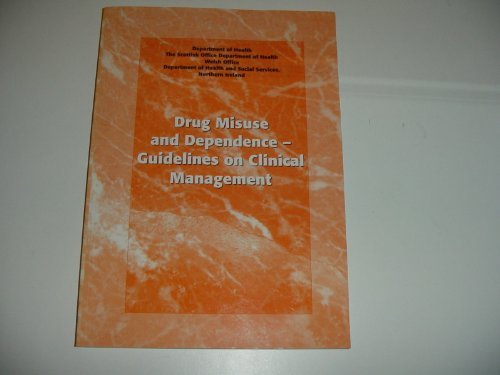 Drug Misuse and Dependence: Guidelines on Clinical Management