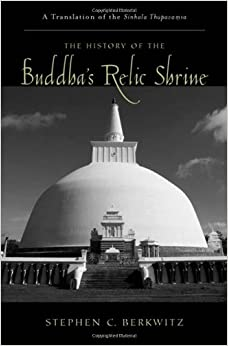The History of the Buddha's Relic Shrine: A Translation of the Sinhala