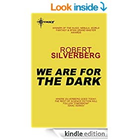 We Are For the Dark: The Collected Stories Volume 7