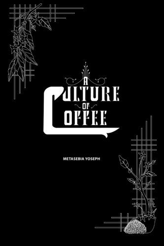 A Culture of Coffee