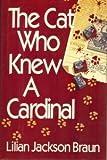 The Cat Who Knew A Cardinal (0399136649) by Braun, Lilian Jackson