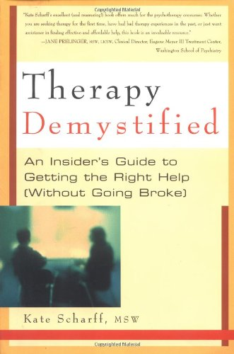 Therapy Demystified: An Insider's Guide to Getting the Right Help, Without Going Broke