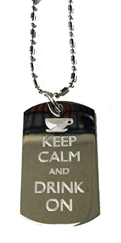 Keep Calm And Drink On Cup - Military Dog Tag, Luggage Tag Metal Chain Necklace