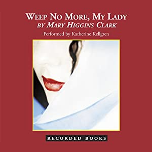 Weep No More, My Lady | [Mary Higgins Clark]