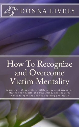 how to stop being a victim mentality