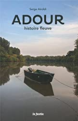 L'Adour, histoire fleuve