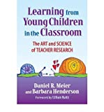 img - for Learning from Young Children in the Classroom: The Art and Science of Teacher Research (Paperback) - Common book / textbook / text book
