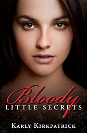 Bloody Little Secrets (Book 1 of the Bloody Little Secrets Series)