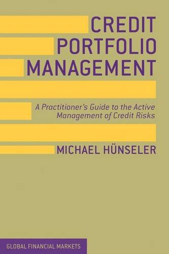 Credit Portfolio Management: A Practitioner's Guide to the Active Management of Credit Risks (Global Financial Markets) PDF