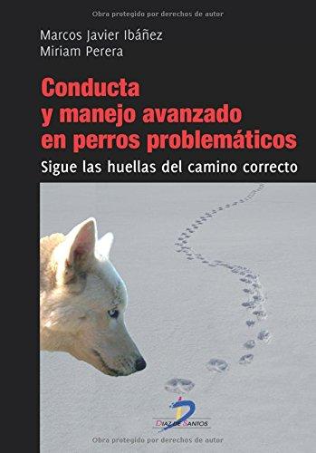 Conducta Y Manejo Avanzado En Perros Problemáticos