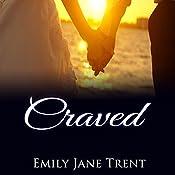 Craved: Adam & Ella, Volume 4   Emily Jane Trent