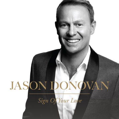 Sign of Your Love (2012) Jason Donovan