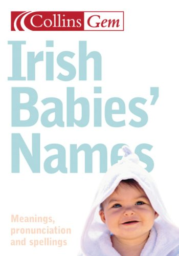 Collins Gem Irish Babies' Names: Meanings, Pronounciation and Spellings