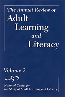 The Annual Review Of Adult Learning And Literacy, National Center For The Study Of Adult Learning And Literacy: Volume 2 (J-B Annual Review Of Adult Learning & Literacy)
