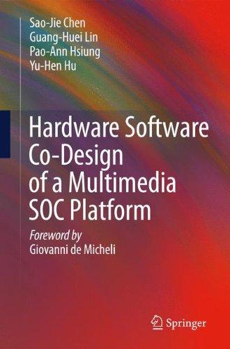 Hardware Software Co-Design of a Multimedia SOC Platform, by Sao-Jie Chen, Guang-Huei Lin, Pao-Ann Hsiung, Yu-Hen Hu