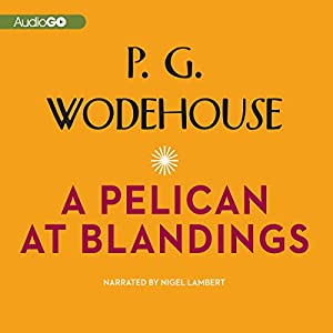 A Pelican at Blandings Audiobook
