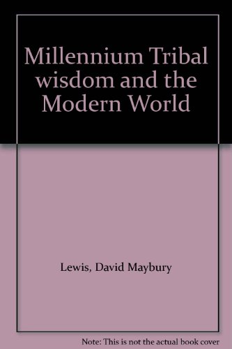 Millennium: Tribal Wisdom and the Modern World