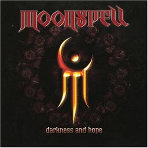 Moonspell - Darkness & Hope - Zortam Music