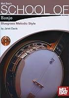 School Of Banjo: Bluegrass Melodic Style