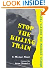 Stop the Killing Train: Radical Visions for Radical Change