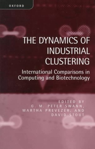 The Dynamics of Industrial Clustering: International Comparisons in Computing and Biotechnology