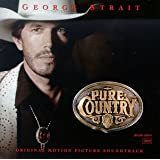 Pure Country [Original Motion Picture Soundtrack] ~ George Strait