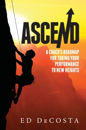 ascend-a-coachs-roadmap-for-taking-your-performance-to-new-heights