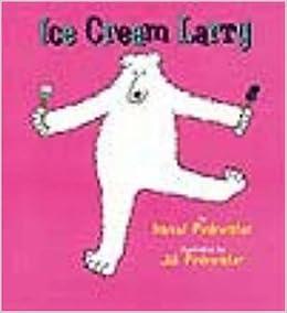 Ice Cream Larry: Daniel Manus Pinkwater, Jill Pinkwater: 9780761451860