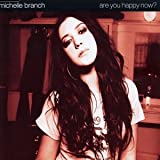 Are You Happy Now?by Michelle Branch