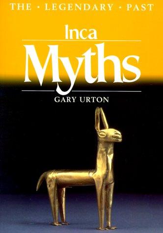 Inca Myths (Legendary Past Series)
