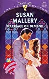 Marriage On Demand (Silhouette Special Edition, No. 939) (0373099398) by Susan Mallery
