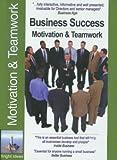 Business Success: Motivation & Teamwork