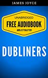Image of Dubliners: By James Joyce  - Illustrated (Free Audiobook + Unabridged + Original + E-Reader Friendly)