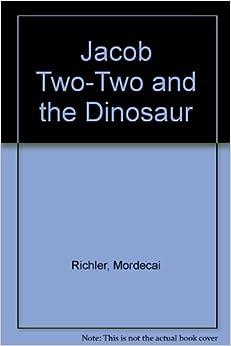 Jacob Two-Two and the Dinosaur: Mordecai Richler, Norman Eyolfson