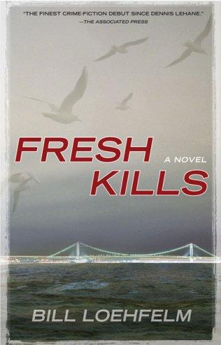 Fresh Kills (Berkley Prime Crime Mysteries), Bill Loehfelm