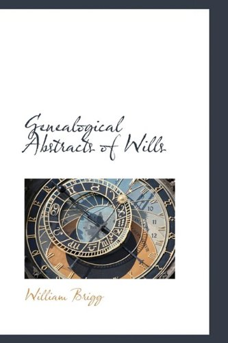 Genealogical Abstracts of Wills
