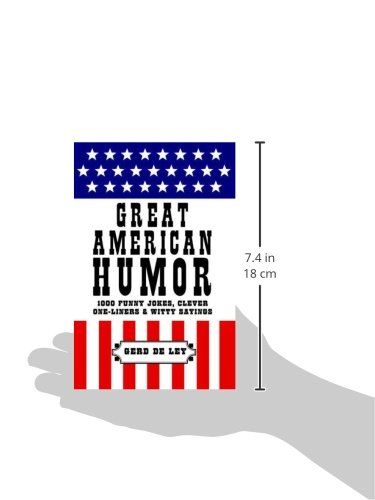 Great American Humor: 1000 Funny Jokes, Clever One-Liners & Witty Sayings (Little Book. Big Idea.)