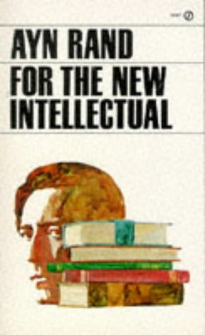 For the New Intellectual, Rand, Ayn