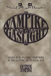 *OP MET Vampire by Gaslight (Minds Eye Theatre) by Jackie Cassada, Jason Feldstein, Edward MacGregor and Nicky Rea