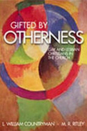 Gifted by Otherness: Gay and Lesbian Christians in the...
