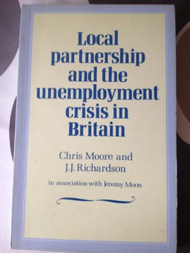 Local Partnership and the Unemployment Crisis in Britain (New Local Government)