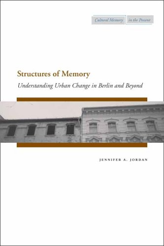 Structures of Memory: Understanding Urban Change in...