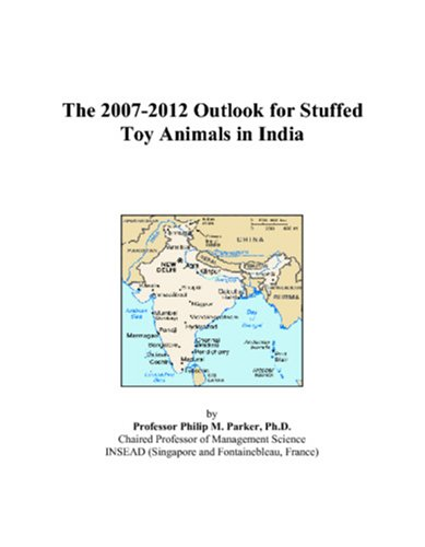 The 2007-2012 Outlook for Stuffed Toy Animals in India