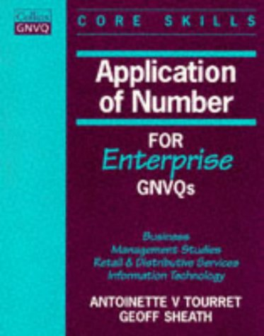 Application of Number for Enterprise Gnvqs: Business / Management Studies / Retail and Distributive Services / Information Technology (Collins GNVQ core skills)