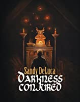 Darkness Conjured by Sandy DeLuca (Kindle eBook)