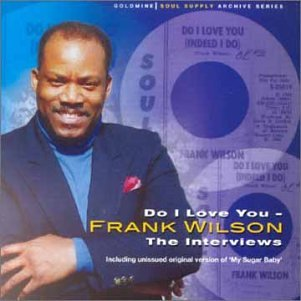 Frank Wilson - Do I Love You (Indeed I Do) / Sweeter As The Days Go By - Zortam Music